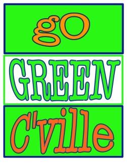 """""""go green cville"""""""
